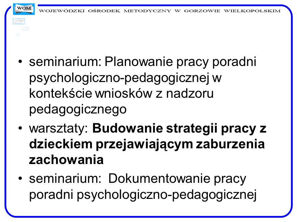 seminarium: Planowanie pracy poradni psychologiczno-pedagogicznej w kontekście wniosków z nadzoru pedagogicznego