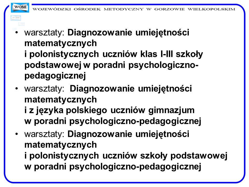 warsztaty: Diagnozowanie umiejętności matematycznych i polonistycznych uczniów klas I-III szkoły podstawowej w poradni psychologiczno-pedagogicznej