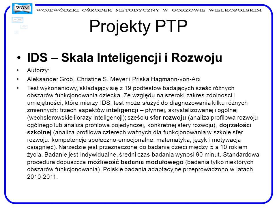 Projekty PTP IDS – Skala Inteligencji i Rozwoju Autorzy: