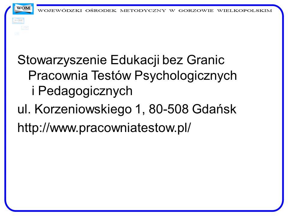Stowarzyszenie Edukacji bez Granic Pracownia Testów Psychologicznych i Pedagogicznych ul.