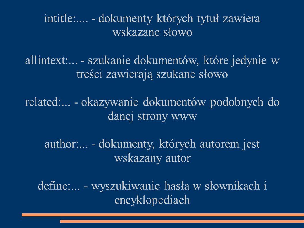 intitle:.... - dokumenty których tytuł zawiera wskazane słowo