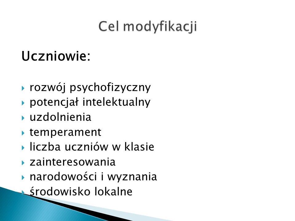 Cel modyfikacji Uczniowie: rozwój psychofizyczny