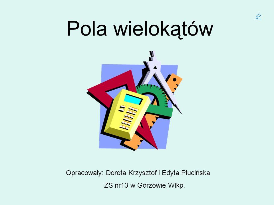 Opracowały: Dorota Krzysztof i Edyta Plucińska