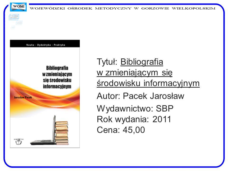 Tytuł: Bibliografia w zmieniającym się środowisku informacyjnym