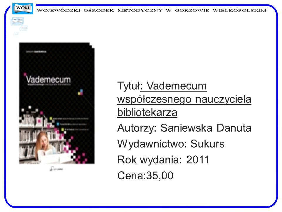 Tytuł: Vademecum współczesnego nauczyciela bibliotekarza