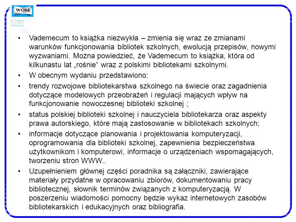 """Vademecum to książka niezwykła – zmienia się wraz ze zmianami warunków funkcjonowania bibliotek szkolnych, ewolucją przepisów, nowymi wyzwaniami. Można powiedzieć, że Vademecum to książka, która od kilkunastu lat """"rośnie wraz z polskimi bibliotekami szkolnymi."""