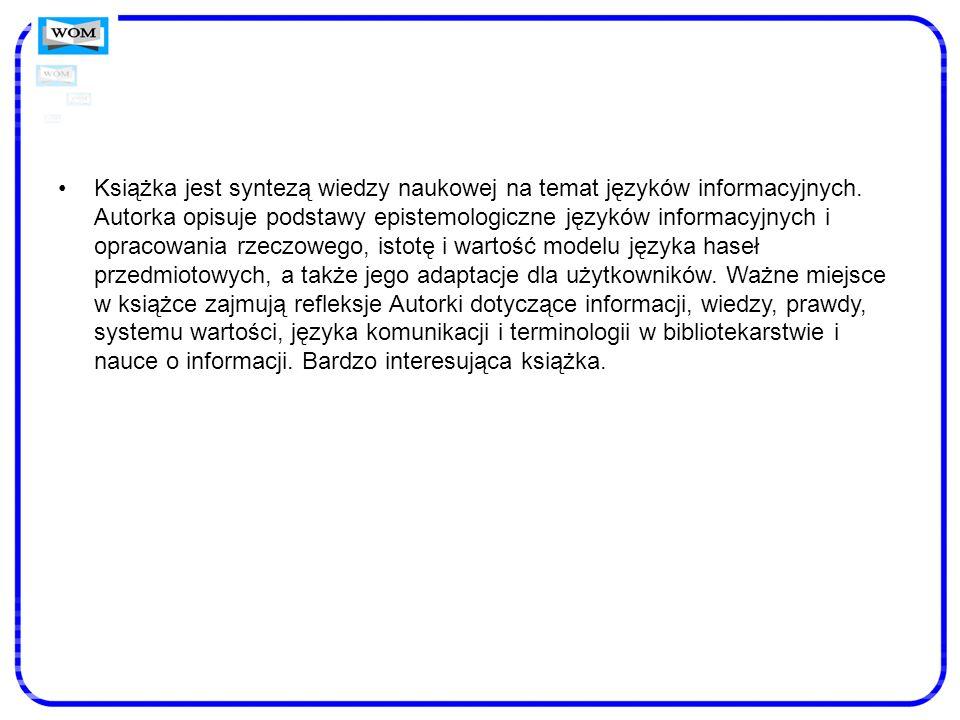 Książka jest syntezą wiedzy naukowej na temat języków informacyjnych