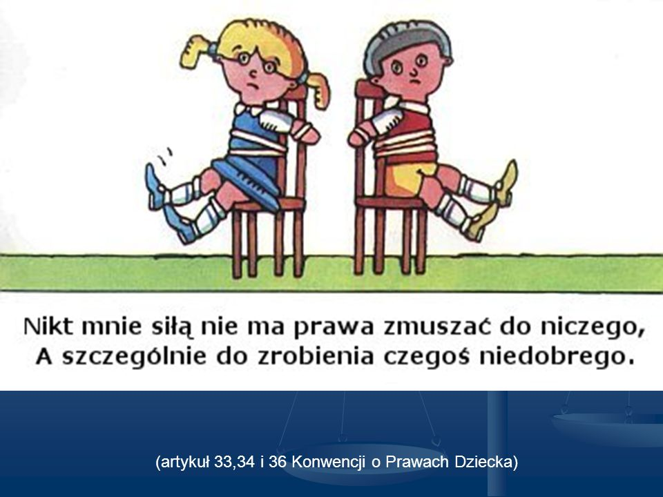 (artykuł 33,34 i 36 Konwencji o Prawach Dziecka)