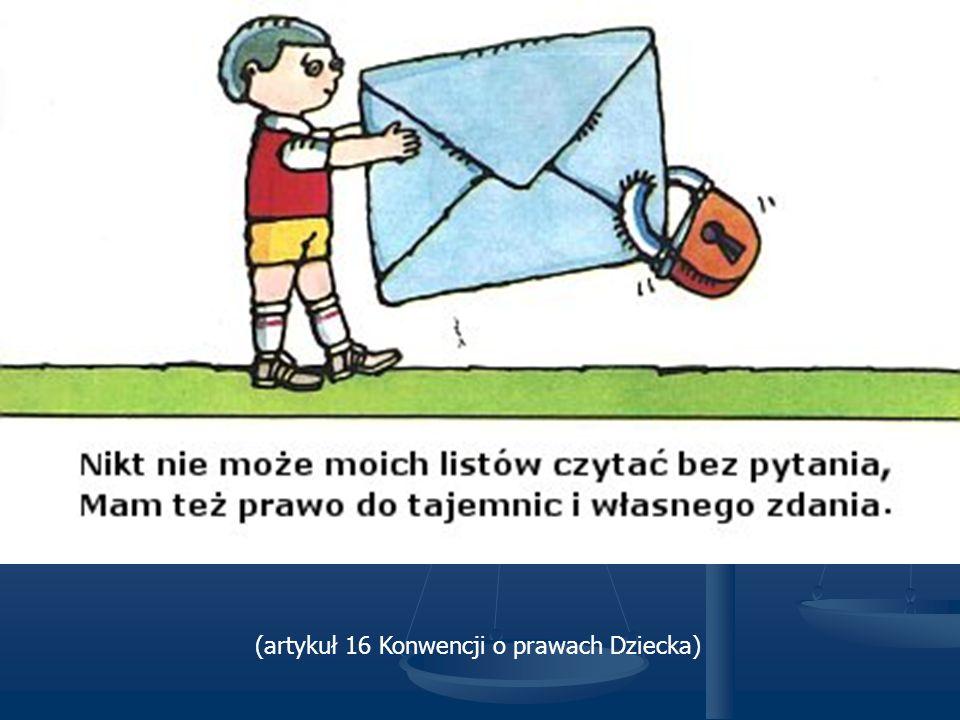 (artykuł 16 Konwencji o prawach Dziecka)