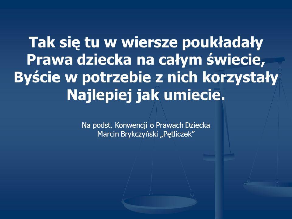 """Na podst. Konwencji o Prawach Dziecka Marcin Brykczyński """"Pętliczek"""