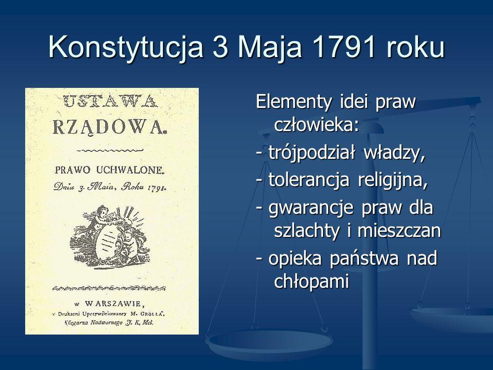 Konstytucja 3 Maja 1791 roku Elementy idei praw człowieka: