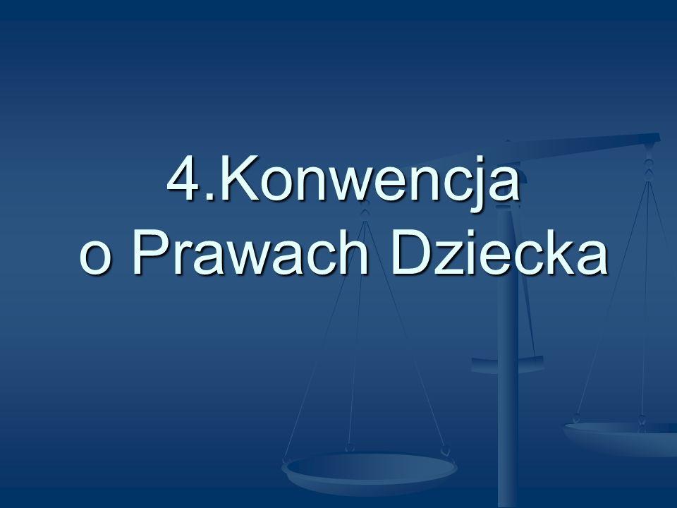 4.Konwencja o Prawach Dziecka