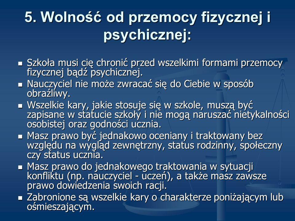 5. Wolność od przemocy fizycznej i psychicznej: