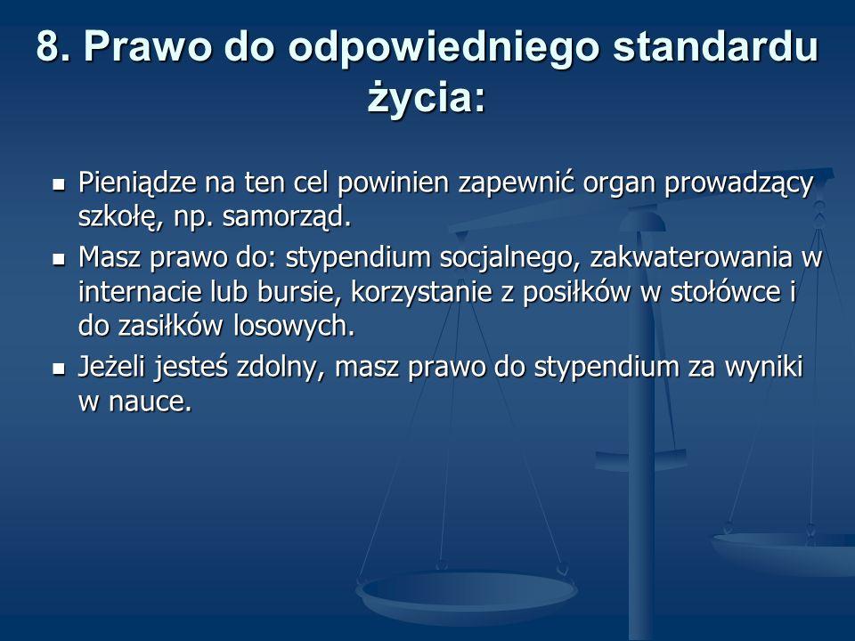 8. Prawo do odpowiedniego standardu życia: