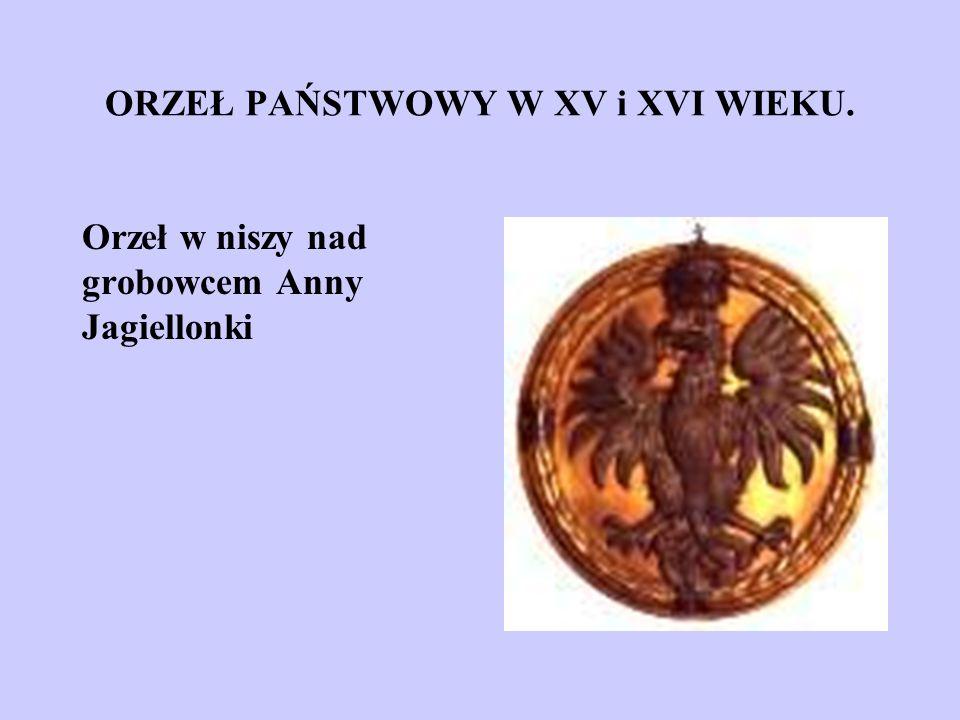 ORZEŁ PAŃSTWOWY W XV i XVI WIEKU.