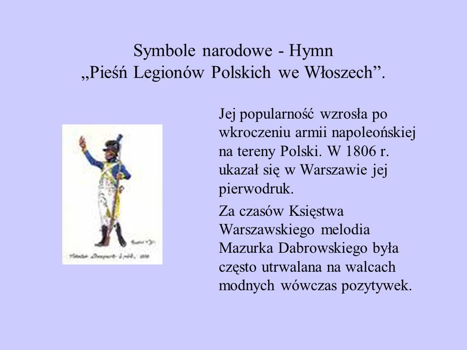 """Symbole narodowe - Hymn """"Pieśń Legionów Polskich we Włoszech ."""