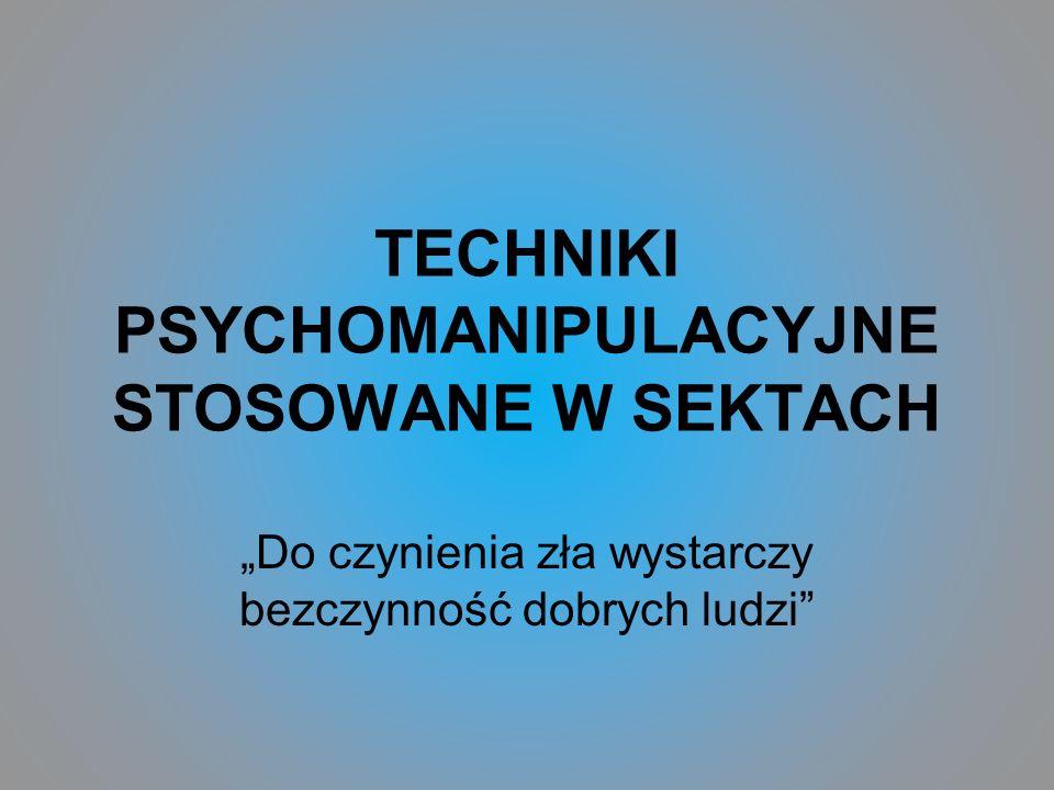 TECHNIKI PSYCHOMANIPULACYJNE STOSOWANE W SEKTACH