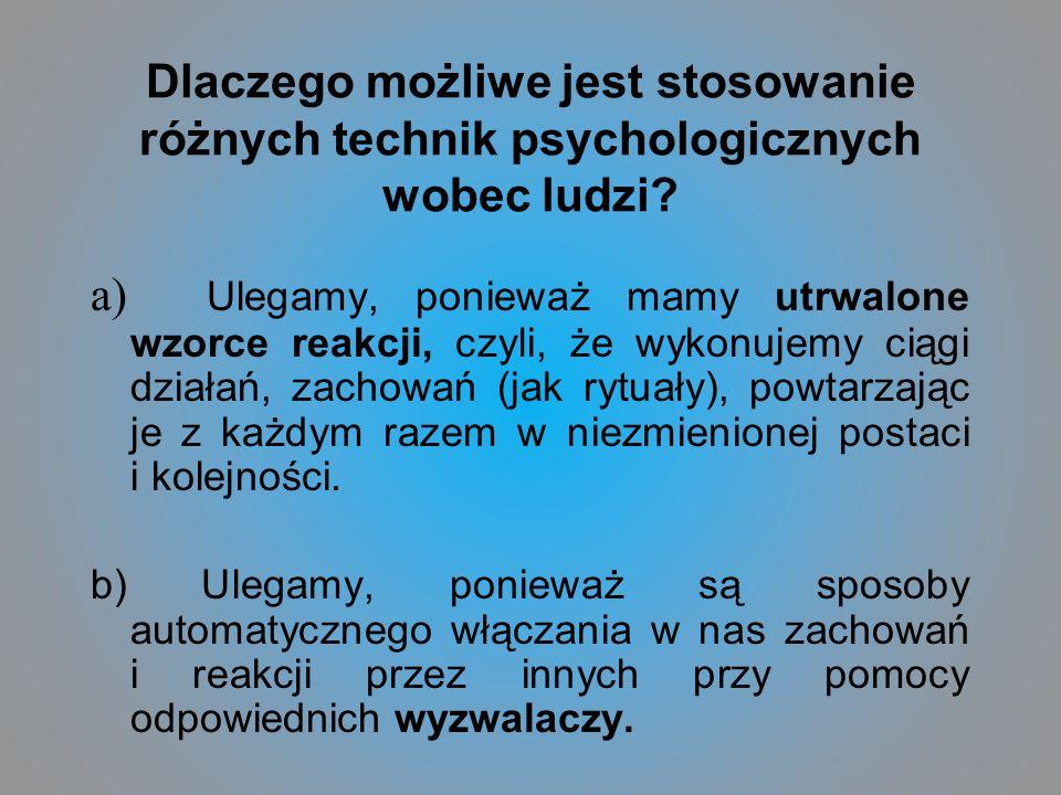 Dlaczego możliwe jest stosowanie różnych technik psychologicznych wobec ludzi