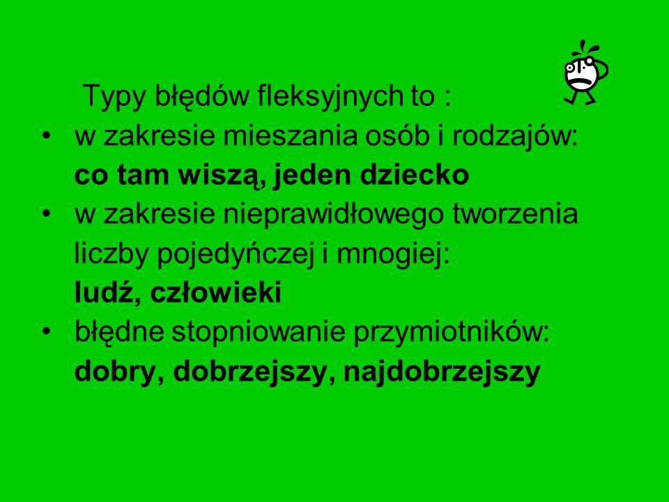 Typy błędów fleksyjnych to :