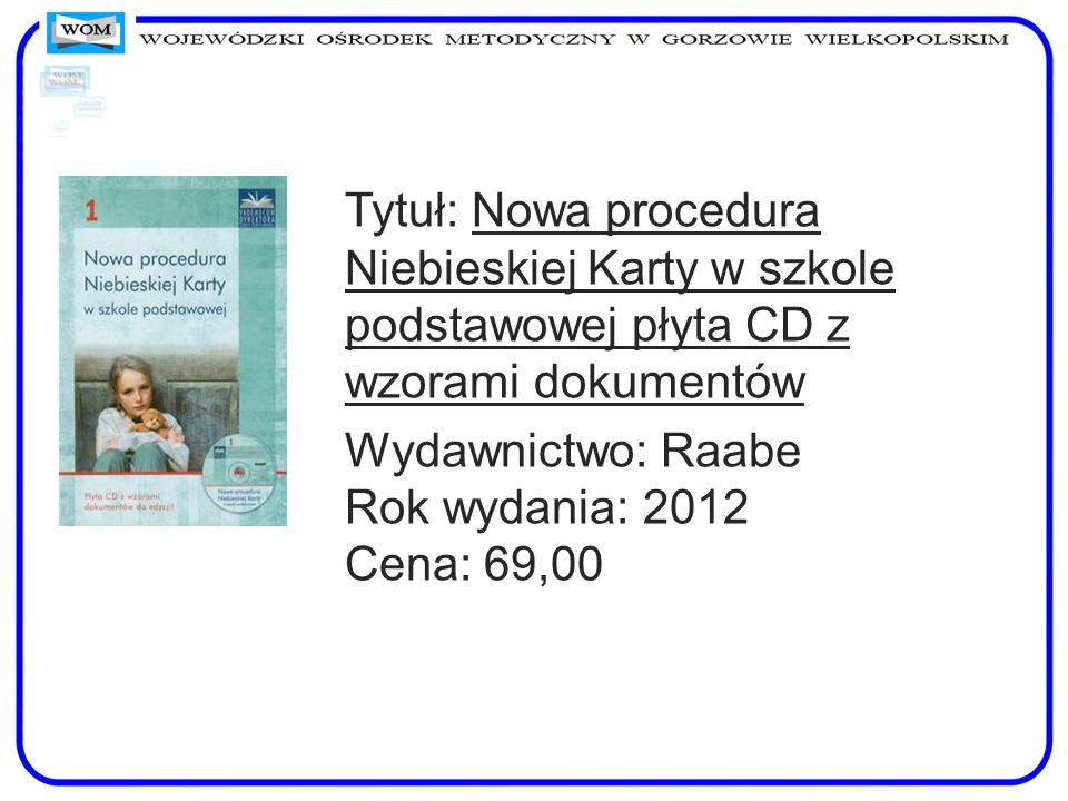 Tytuł: Nowa procedura Niebieskiej Karty w szkole podstawowej płyta CD z wzorami dokumentów