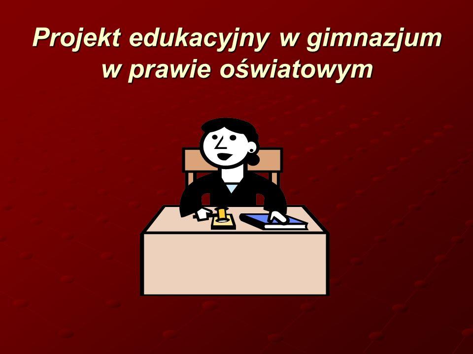 Projekt edukacyjny w gimnazjum w prawie oświatowym