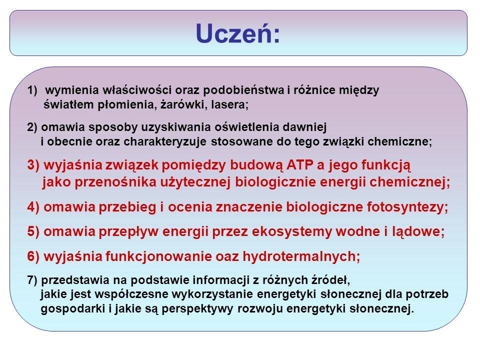 Uczeń: 3) wyjaśnia związek pomiędzy budową ATP a jego funkcją