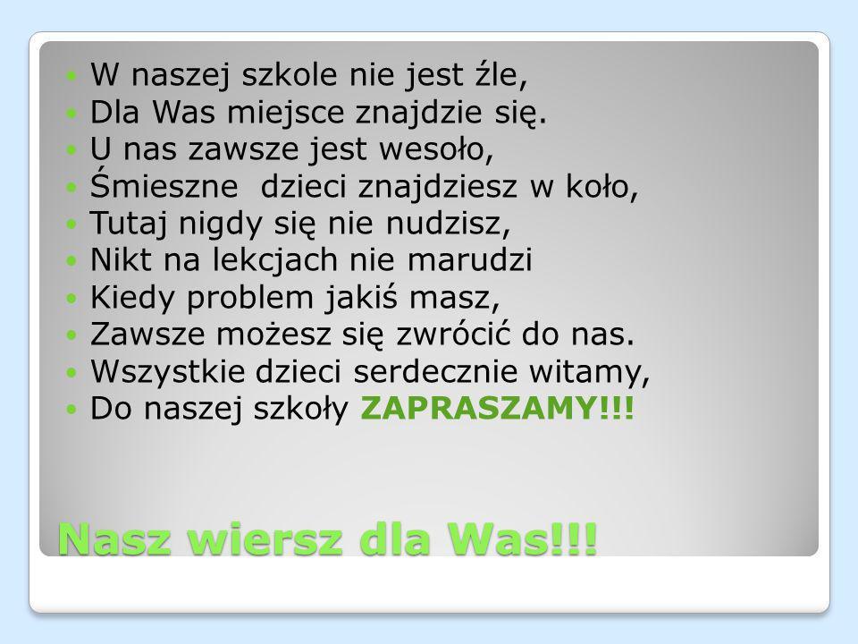 Nasz wiersz dla Was!!! W naszej szkole nie jest źle,
