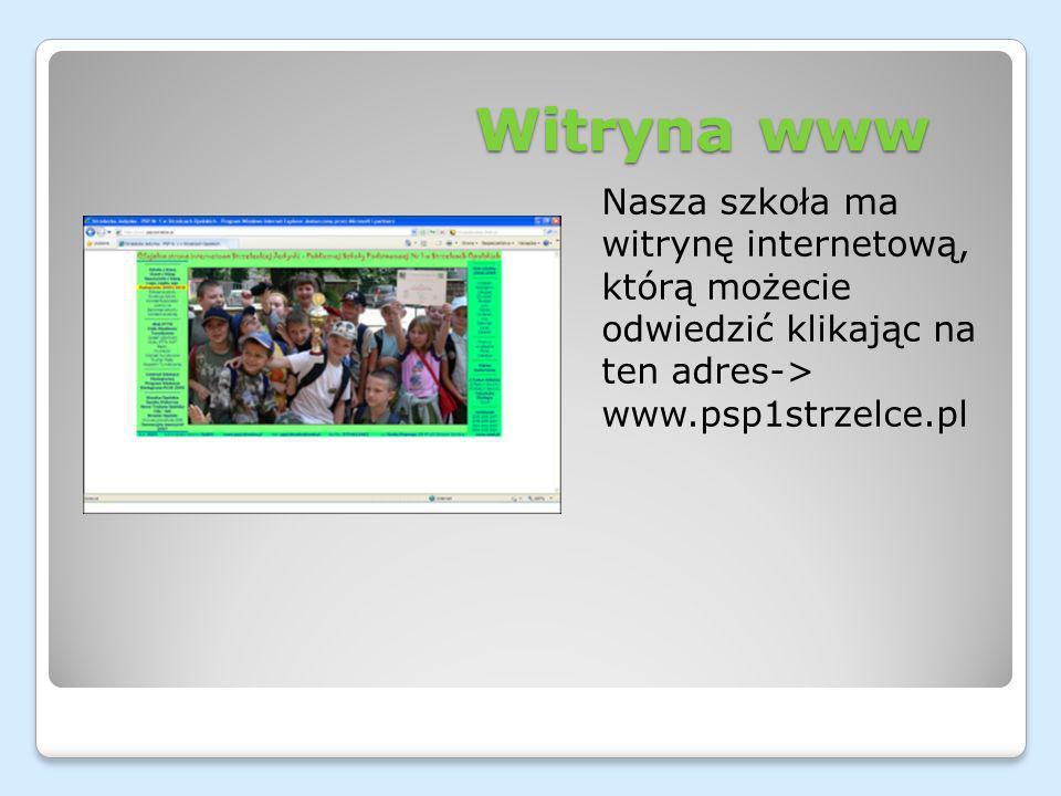 Witryna www Nasza szkoła ma witrynę internetową, którą możecie odwiedzić klikając na ten adres-> www.psp1strzelce.pl.