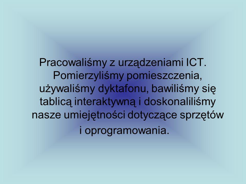 Pracowaliśmy z urządzeniami ICT