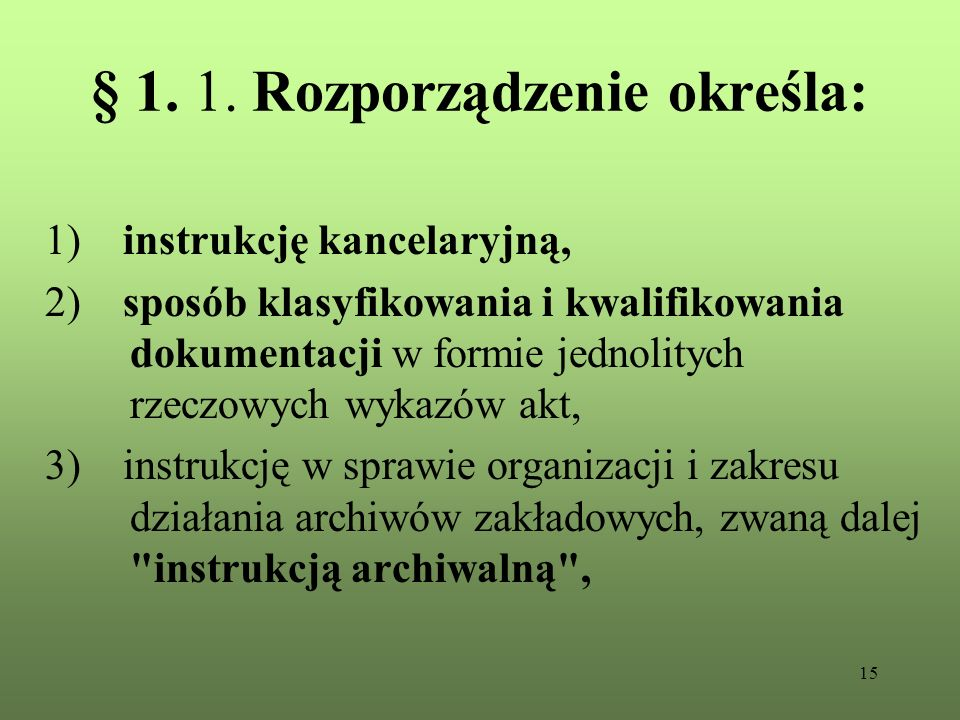 § 1. 1. Rozporządzenie określa: