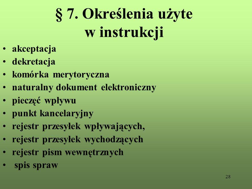 § 7. Określenia użyte w instrukcji