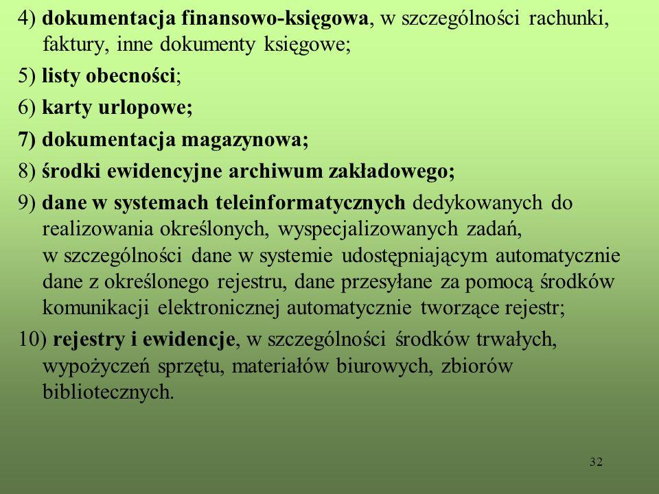 4) dokumentacja finansowo-księgowa, w szczególności rachunki, faktury, inne dokumenty księgowe;