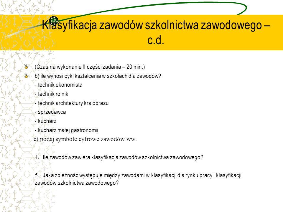 Klasyfikacja zawodów szkolnictwa zawodowego –c.d.