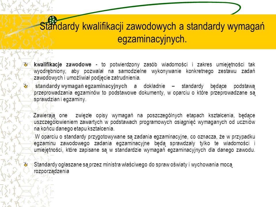 Standardy kwalifikacji zawodowych a standardy wymagań egzaminacyjnych.