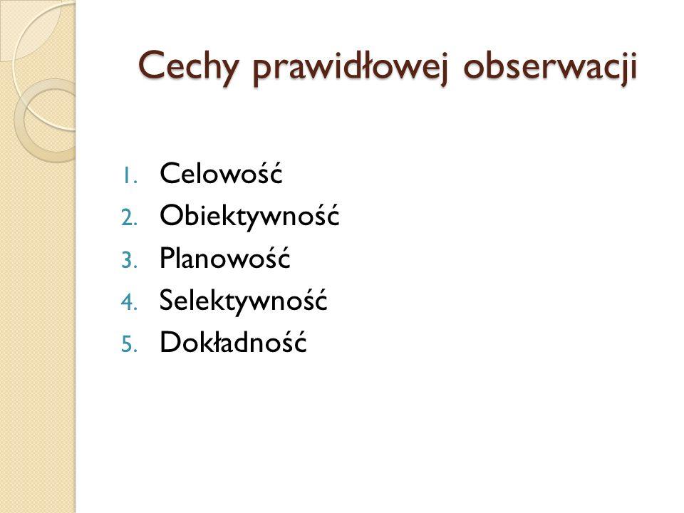 Cechy prawidłowej obserwacji