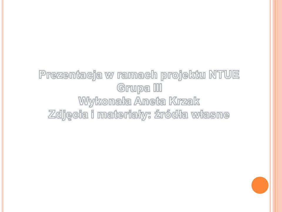 Prezentacja w ramach projektu NTUE Zdjęcia i materiały: źródła własne