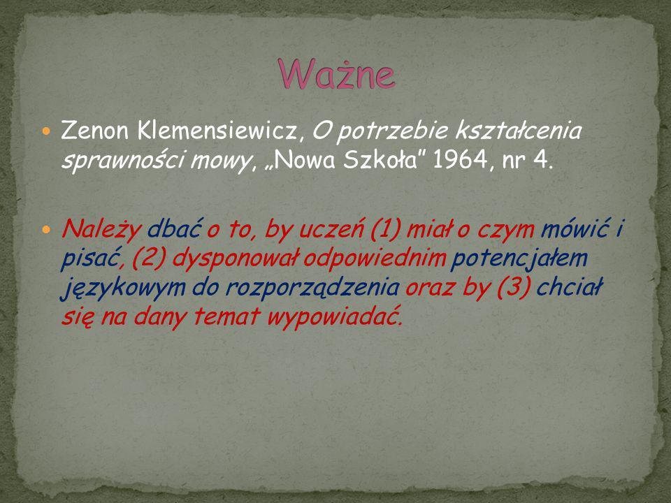 """Ważne Zenon Klemensiewicz, O potrzebie kształcenia sprawności mowy, """"Nowa Szkoła 1964, nr 4."""