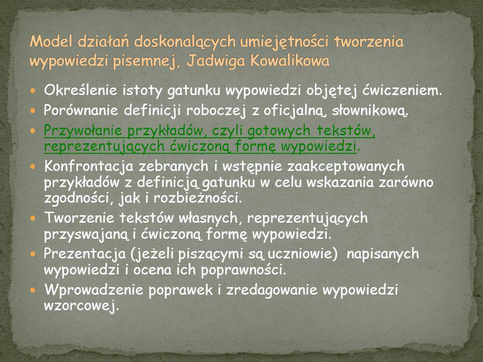 Model działań doskonalących umiejętności tworzenia wypowiedzi pisemnej, Jadwiga Kowalikowa