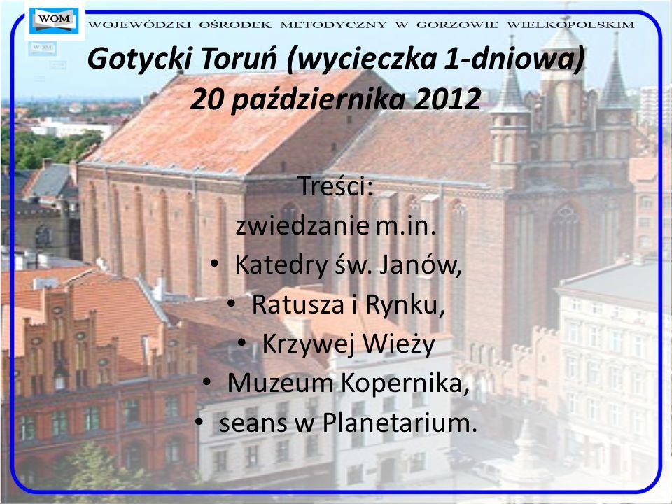 Gotycki Toruń (wycieczka 1-dniowa) 20 października 2012