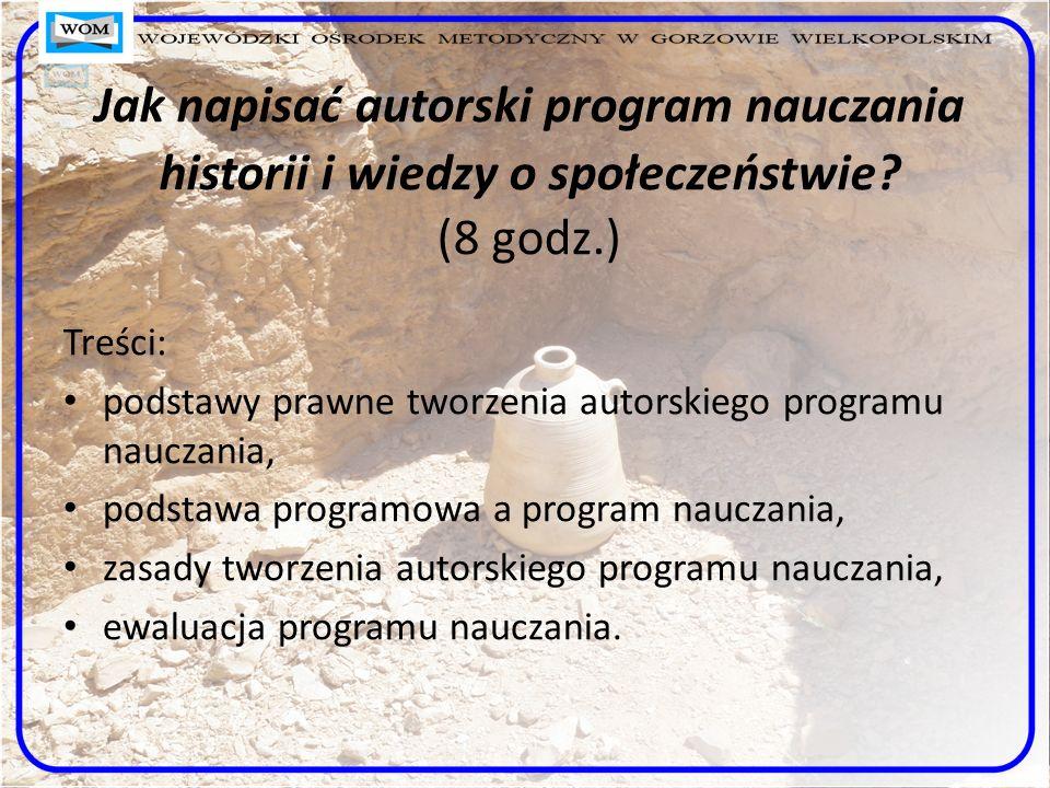 Jak napisać autorski program nauczania historii i wiedzy o społeczeństwie (8 godz.)