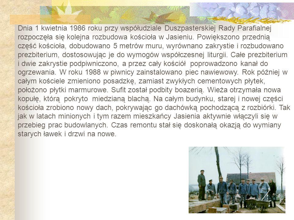 Dnia 1 kwietnia 1986 roku przy współudziale Duszpasterskiej Rady Parafialnej rozpoczęła się kolejna rozbudowa kościoła w Jasieniu.
