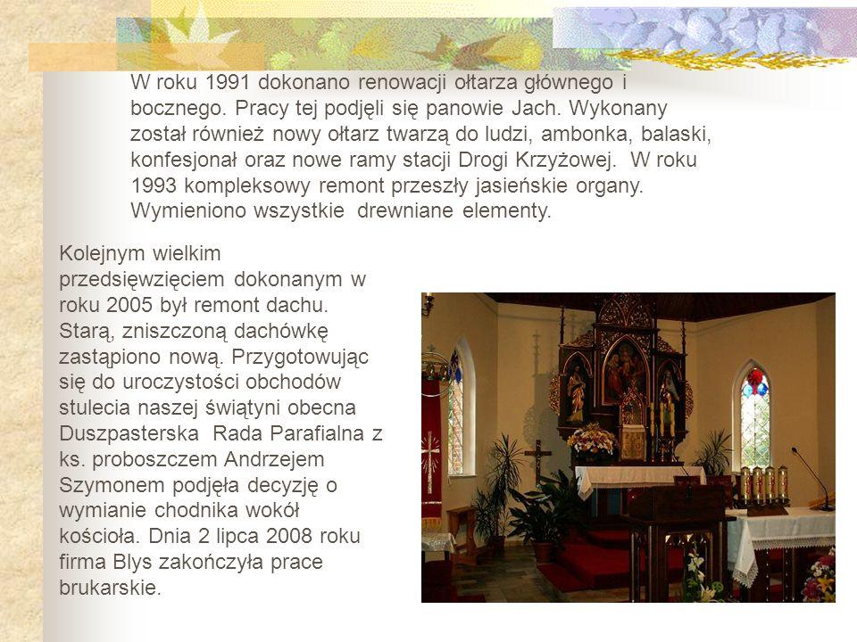 W roku 1991 dokonano renowacji ołtarza głównego i bocznego