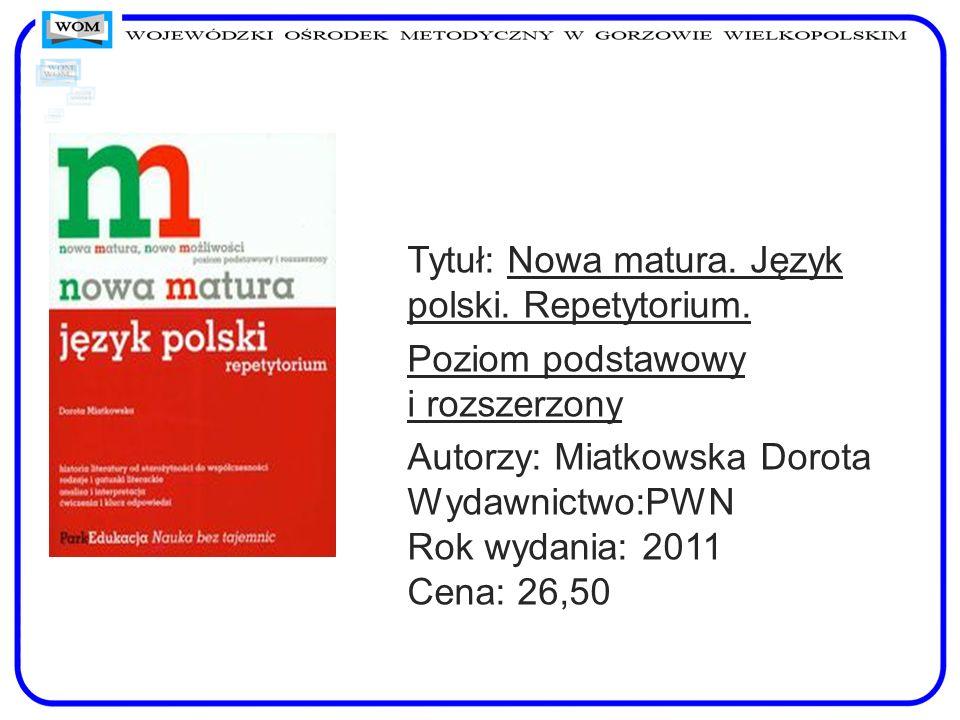 Tytuł: Nowa matura. Język polski. Repetytorium.