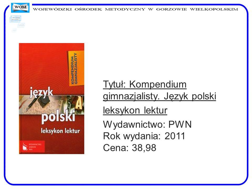 Tytuł: Kompendium gimnazjalisty. Język polski