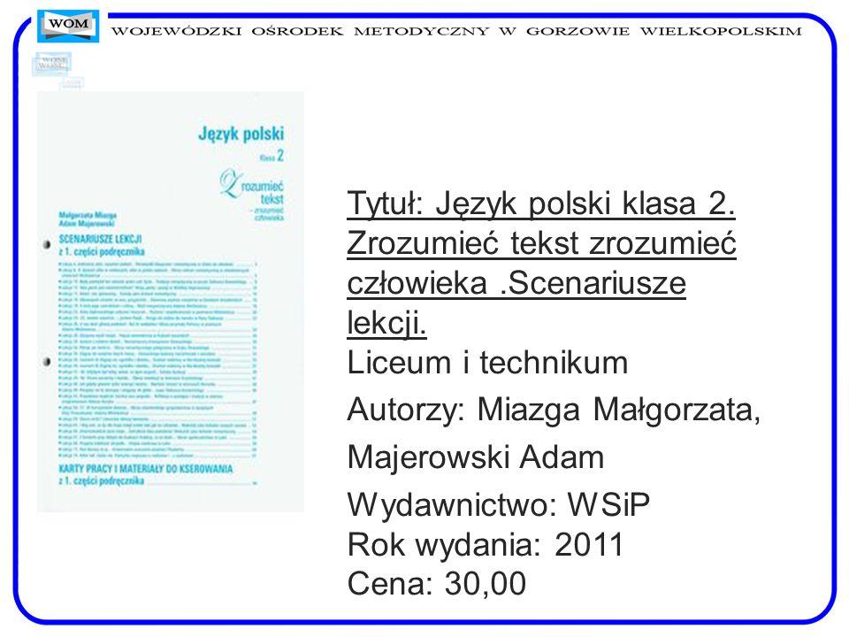 Tytuł: Język polski klasa 2. Zrozumieć tekst zrozumieć człowieka