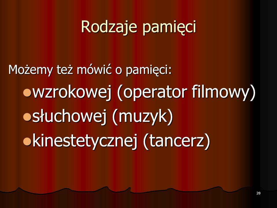 wzrokowej (operator filmowy) słuchowej (muzyk)