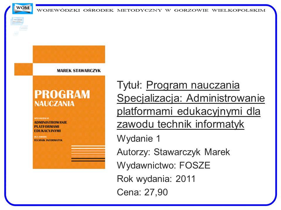 Tytuł: Program nauczania Specjalizacja: Administrowanie platformami edukacyjnymi dla zawodu technik informatyk