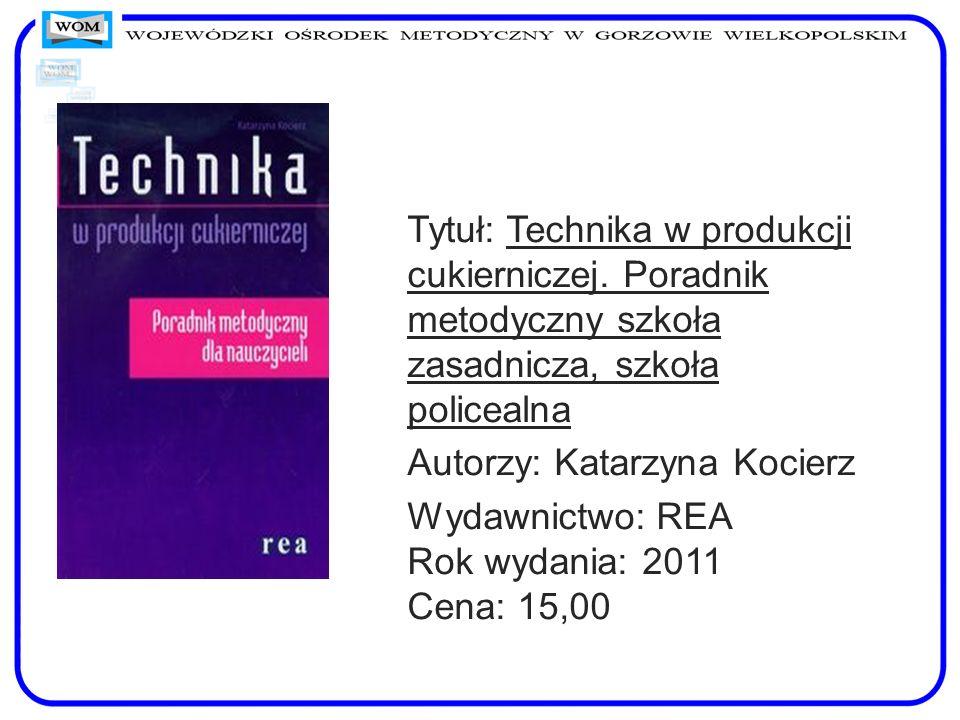 Tytuł: Technika w produkcji cukierniczej