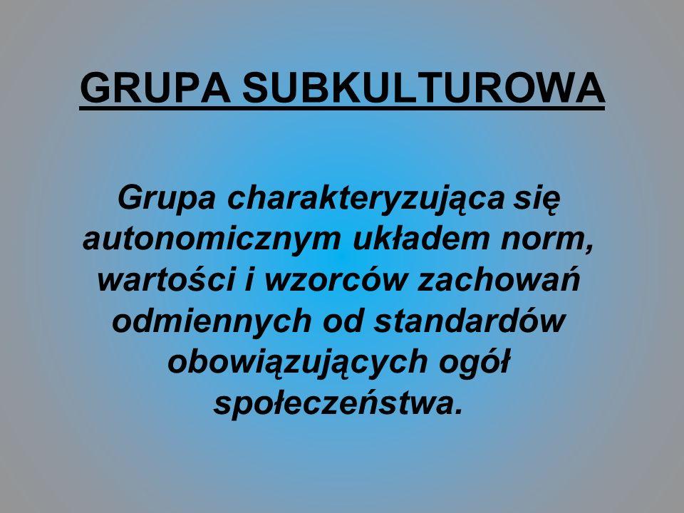 GRUPA SUBKULTUROWA
