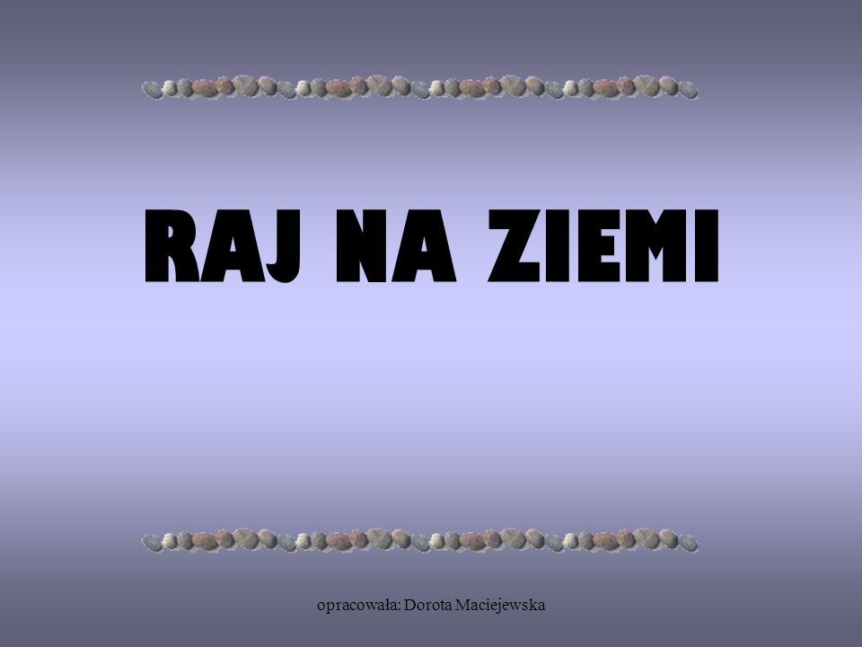 opracowała: Dorota Maciejewska